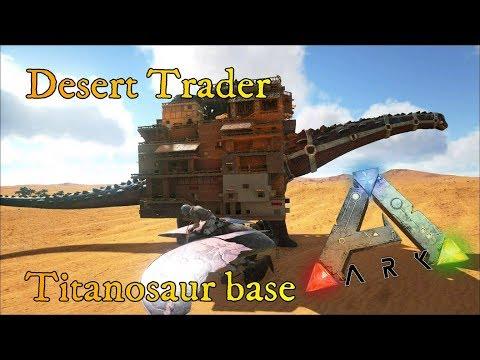 ARK Survival Evolved, Desert Trader Titanosaur base