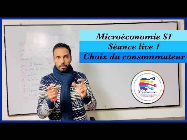 Microéconomie S1 : séance live 1 : choix du consommateur (RELANCIA RABAT)