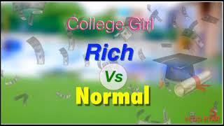 college life rich vs normal by kajal ahalawt