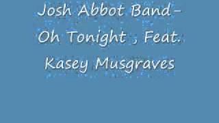 Josh Abbot Band- Oh Tonight Feat. Kacey Musgraves