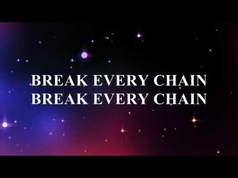 Break Every Chain Lyric Video (HD)
