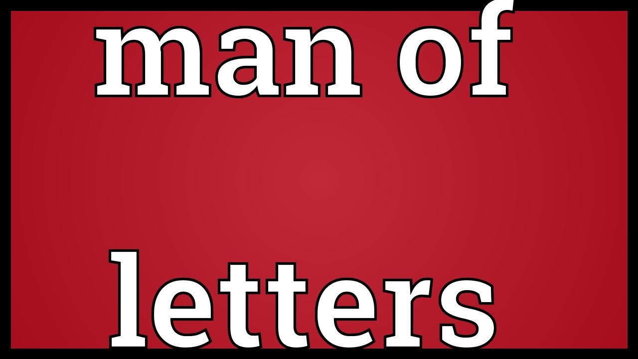 man of letters meaning of letters meaning 23567