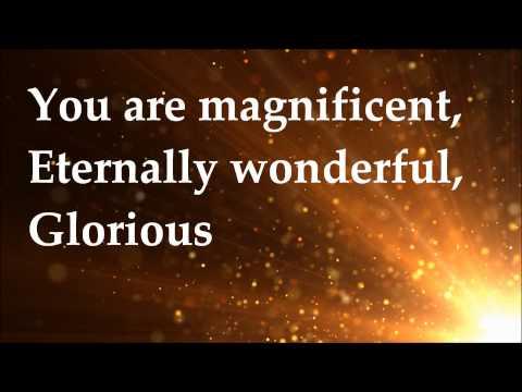 Magnificent - Darlene Zschech - Lyrics - Revealing Jesus