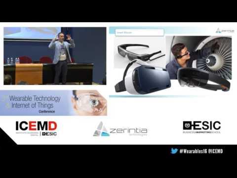 "Transforma tu empresa:""Wearables in Enterprise "" - Pedro Diezma (CEO de Zerintia Technologies)"