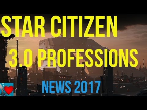 Star Citizen 3.0 Professions | News 2017