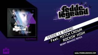 Fedde Le Grand ft. Mitch Crown - Rockin' High (Benny Benassi Remix)