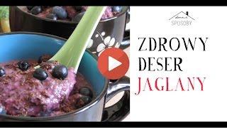 Zdrowy deser z kaszy jaglanej z borówkami i aronią | PRZEPIS