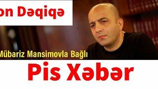Mübariz Mansimovla Bağlı Pis Xəbər Son Dəqiqə