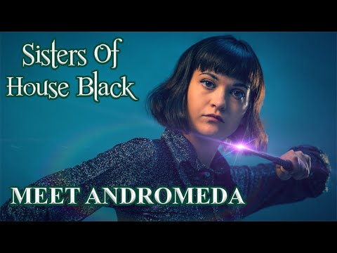 Meet Andromeda Black - Sisters of House Black (An Unofficial Fan Film)