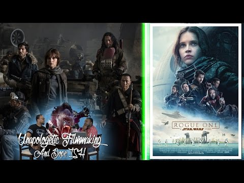 REVIEW TIME! - ROUGE ONE! - Unapologetic Filmmaking and Dope Ish Ep.9 (Pt.4)