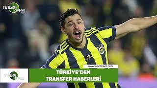 Türkiye'den transfer haberleri (11 Haziran 2018)
