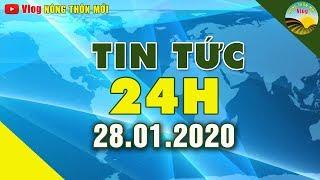 Tin tức | Tin tức 24h | Tin tức mới nhất hôm nay 28/01/2020 | Cuộc Sống 24h Việt Nam