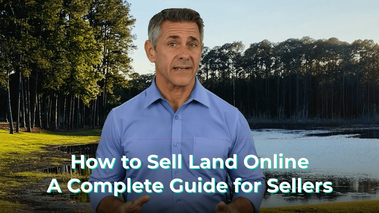 How to Sell Land Online - A Complete Guide for Sellers 2021