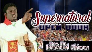Rev. Fr. Emmanuel Obimma(EBUBE MUONSO) - Supernatural Open Door - Nigerian Gospel Music