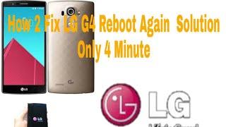 LG G4 how to fix Reboot problem solve