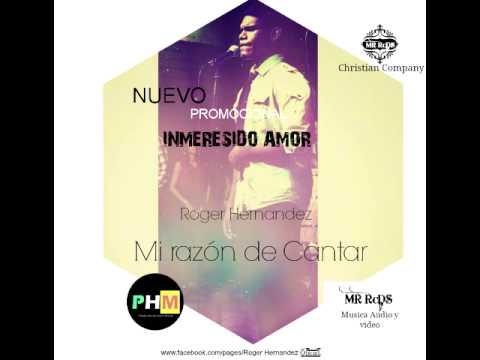 ROGER HERNANDEZ - INMERECIDO AMOR