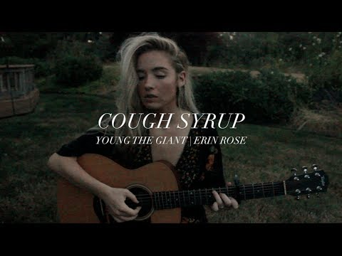 Cough Syrup   Erin Rose
