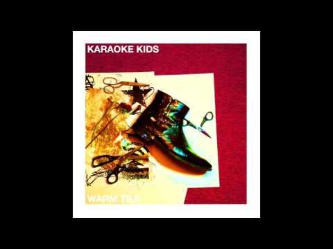 Warm Tile - Karaoke Kids