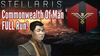 Stellaris | Commonwealth Of Man FULL playthrough!!