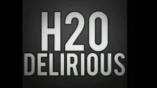 H20 Delirious official intro song!