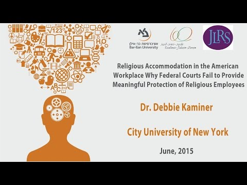 Religious Accommodation in the American Workplace - Dr. Debbie Kaminer