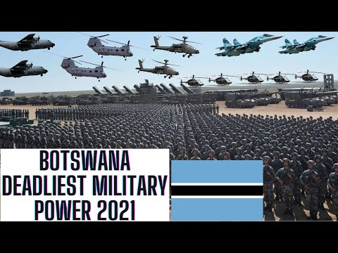 BOTSWANA Deadliest Military Power 2021 | ARMED FORCES | Air Force | Army | Navy