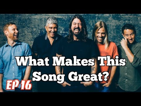 What Makes This Song Great? Ep.16  FOO FIGHTERS