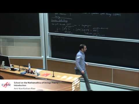 Amir-Kian kashani-Poor:  School on the Mathematics of Strings Theory : Introduction