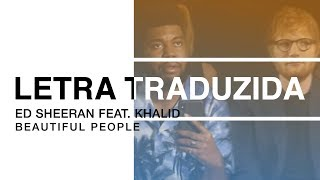 Gambar cover Ed Sheeran - Beautiful People (feat. Khalid) (Letra Traduzida)
