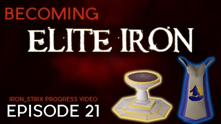 PoH Update and 99 Magic  - Becoming Elite Iron #21 - OSRS Ironman Progress Series
