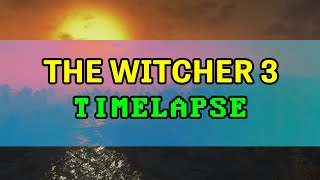 Breathtaking timelapse of THE WITCHER 3 ON MAX PC settings