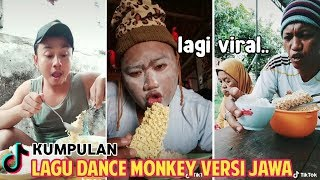 Download Mp3 Kumpulan Tik Tok Lagu Dance Monkey  Sego Mie  Cover Versi Jawa || Suka Makan Mie