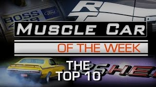 Muscle Car Of The Week Video Episode #180:  The Top Ten (So Far!)