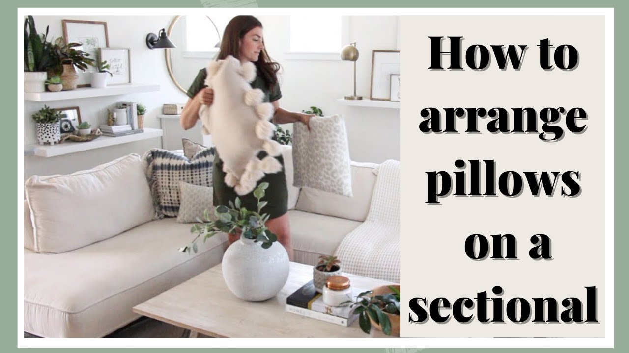 how to style a sectional how to arrange pillows on a sectional