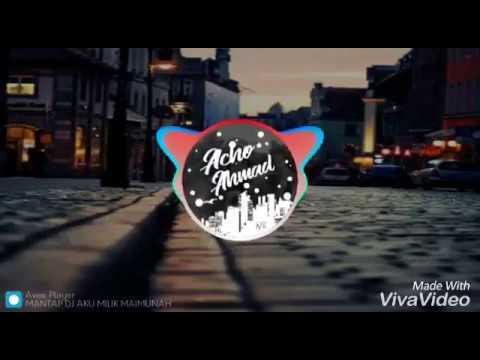 MANTAP DJ AKU MILIK MAIMUNAH 2018 BY RRV ALVI ENDEA