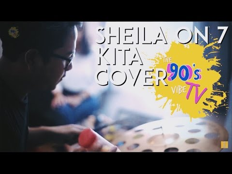 Sheila on 7 - Kita  (Cover Songs By The 90's Vibe)