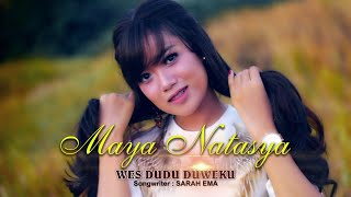 Maya Natasya - Wes Dudu Duweku (Official Lyric Video)