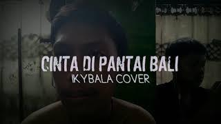 CINTA DI PANTAI BALI COVER ( IKYBALA )