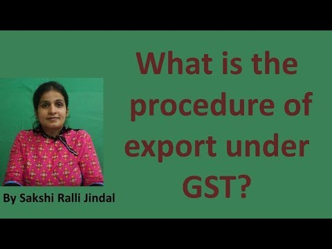Export Procedure under GST/process of Bond or letter of undertaking/ Form GST RFD-11