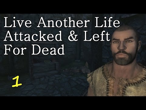 Skyrim SE:  Alternate Start - Live Another Life [Attacked & Left for Dead] Ep.1