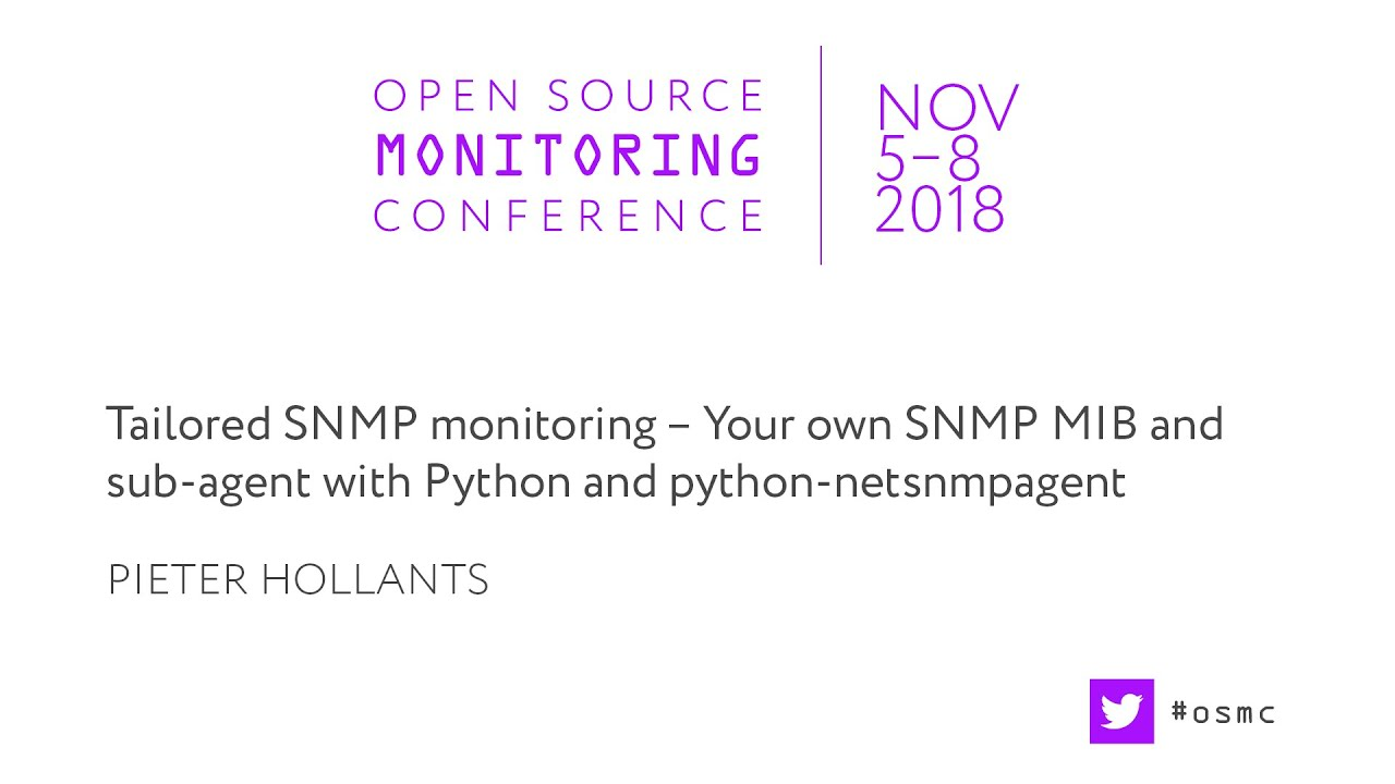 OSMC 2018 | Tailored SNMP monitoring by Pieter Hollants