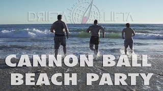 DRIFTA LIFTA 3  CANNON BALL BEACH PARTY with POWER ATHLETE  