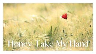 Honey Take My Hand - Cody Francis | Lyric Video | Acoustic