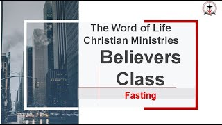 Believers Class - Fasting