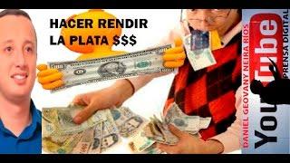 COMO HACER RENDIR EL DINERO $$$