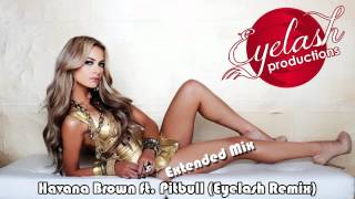 Havana Brown ft. Pitbull - We Run The Night (Eyelash Remix - Extended Mix)