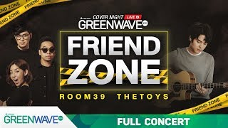 "Cover Night Live ""Friend Zone"" Room39 x The Toys [ FULL ]"