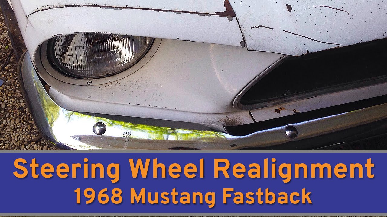 Cheap as FREE! 1968 Mustang Fastback Steering Wheel Removal and Realignment  - S1 E4