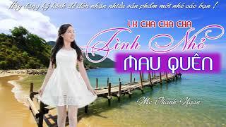 LK cha cha cha TÌNH NHỎ MAU QUÊN - MC Thanh Ngân