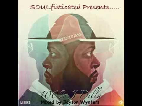 SOULfisticated Presents 100% J Dilla - The Detroit Champion